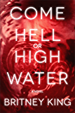 Come Hell Or High Water: A Twisted Psychological Thriller (The Water Trilogy Book 3)