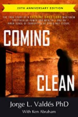 Coming Clean: The 20th Anniversary Edition: The True Story of a Cocaine Drug Lord Who Knew Spectacular Power and Wealth -- And an Inner Sense of Corruption He Could Not Escape Kindle Edition