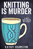 Knitting is Murder (Bee's Bakehouse Mysteries Book 2)