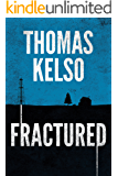 FRACTURED (The FRACTURE Series featuring Mark Thurman Book 1)
