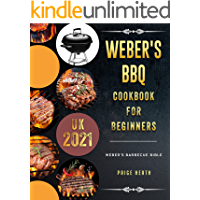 1000 Weber's BBQ Cookbook For Beginners: Weber's Barbecue Bible UK 2021