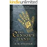 The Censor's Hand: Book One of the Thrice~Crossed Swords Trilogy