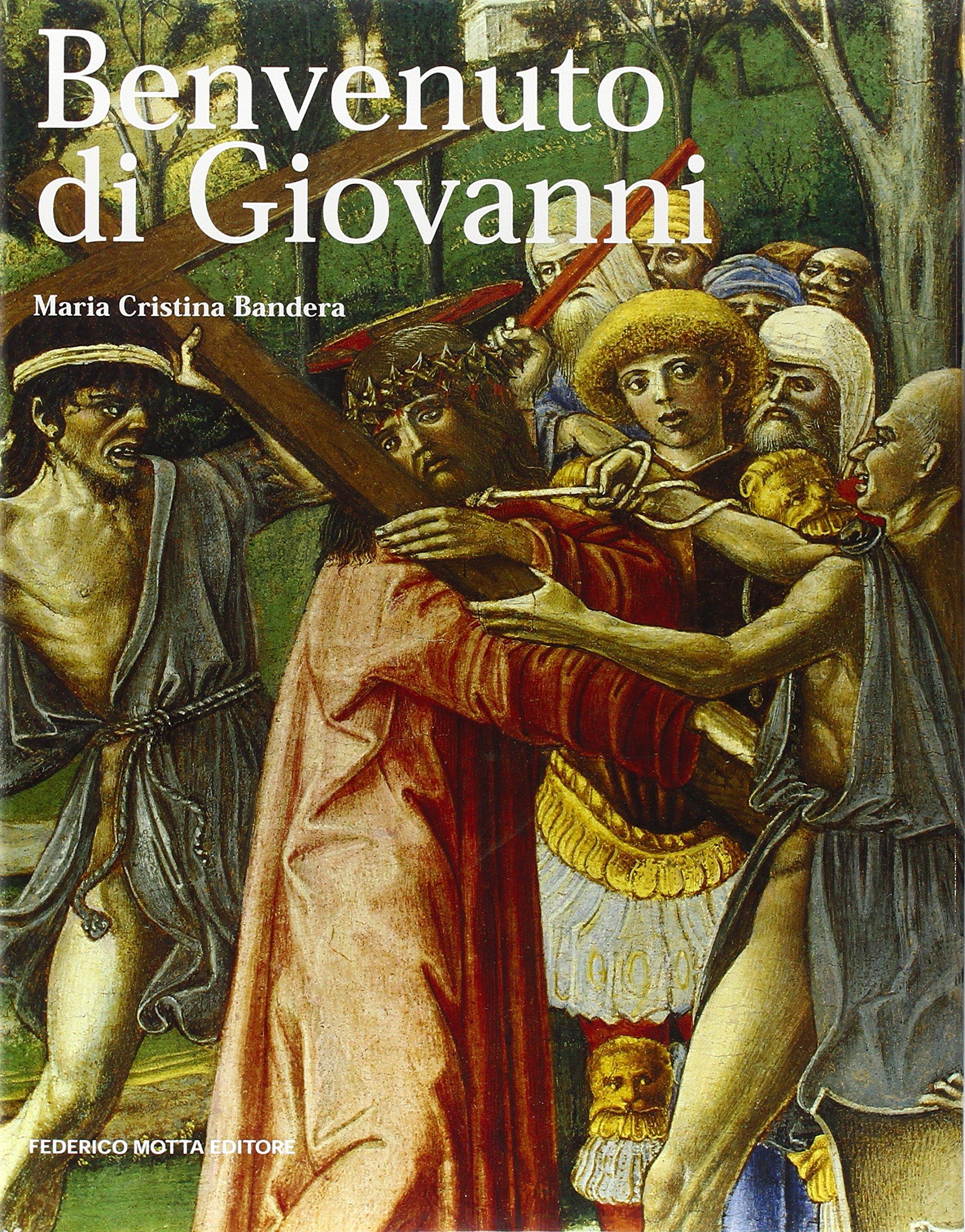 Benvenuto Di Giovanni. Ediz. illustrata Copertina flessibile – 22 ott 1999 M. Cristina Bandera Viani 24 Ore Cultura 8871791975 ARTI