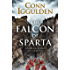 The Falcon of Sparta: The bestselling author of the Emperor and Conqueror series' returns to the Ancient World