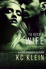 To Keep A Wife: A Urban Romance Novel (The Dark Future Series Book 2) Kindle Edition