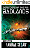 Defenders of the Rim: Badlands: A Far Future SciFi Thriller