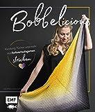 BOBBELicious stricken – Kleidung, Tücher und mehr mit Farbverlaufsgarnen