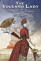The Volcano Lady: Vol. 2 - To the Ending of the World Kindle Edition