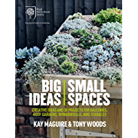 RHS Big Ideas, Small Spaces: Creative ideas and 30 projects for balconies, roof gardens, windowsills and terraces (English Edition)