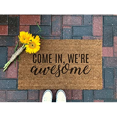 Come In, We're Awesome Doormat/Welcome Mat/Outdoor Rug/Front Porch Decor