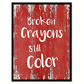 Amazoncom Broken Crayons Still Color Inspirational Quote Saying