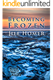 Becoming Frozen: Memoir of a First Year in Alaska (English Edition)