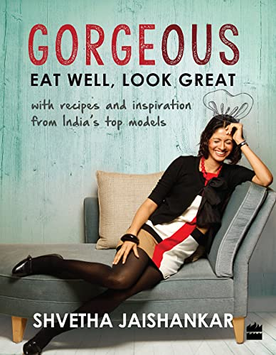 Gorgeous: Eat Well; Look Great