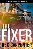 The Fixer, Season 4: Complete: (A JC Bannister Serial Thriller)