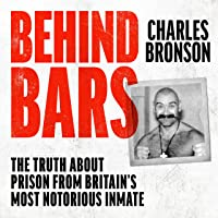 Behind Bars – Britain's Most Notorious Prisoner Reveals What Life is Like Inside