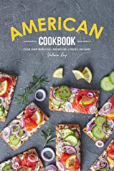 American Cookbook: Easy and Delicious American Classic Recipes Kindle Edition