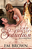 Lord Barclay's Seduction: An Erotic Historical Menage (Cavern of Pleasures) (English Edition)