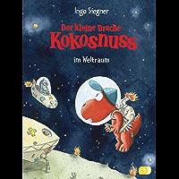 Der kleine Drache Kokosnuss im Weltraum (Die Abenteuer des kleinen Drachen Kokosnuss 17) (German Edition)