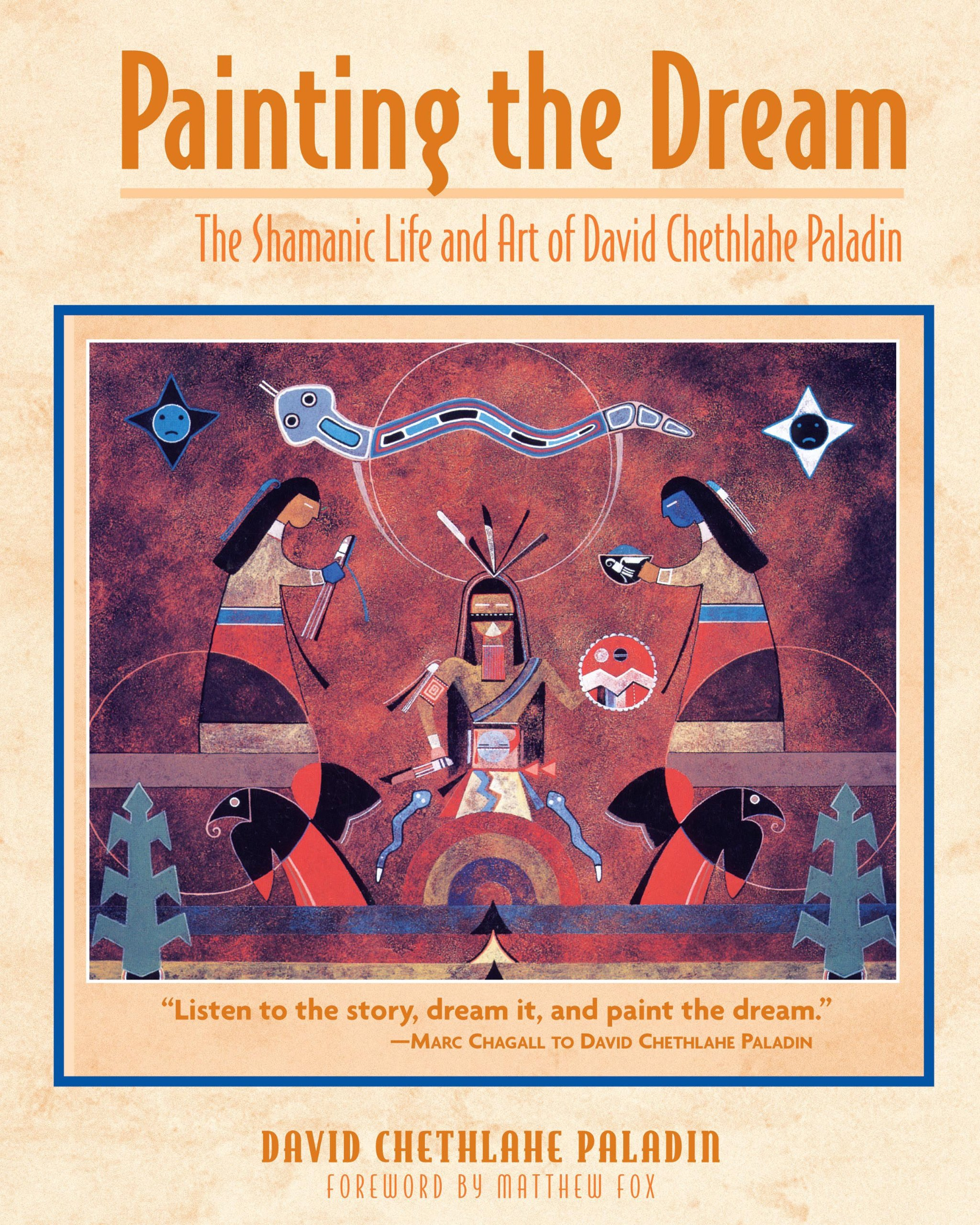 Painting the Dream: The Shamanic Life and Art of David Chethlahe Paladin