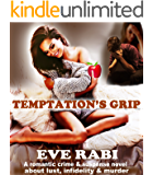 Temptation's Grip : A romantic crime & suspense thriller about lust, infidelity and murder (Book 7): A romantic crime & suspense thriller about lust, infidelity and murder (Girl on Fire Series)