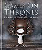 Games on Thrones: 100 things to do on the loo (English Edition)