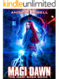 Magi Dawn: An Urban Fantasy Epic Adventure (The Magi Saga Book 1)