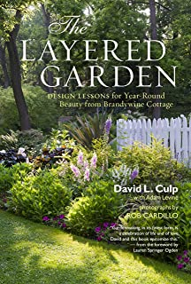 gardening design. The Layered Garden  Design Lessons for Year Round Beauty from Brandywine Cottage Art of Gardening Inspiration and Innovative Planting
