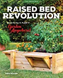 Raised Bed Revolution: Build It, Fill It, Plant It Garden Anywhere!
