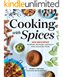 Cooking with Spices: 100 Recipes for Blends, Marinades, and Sauces from Around the World (English Edition)
