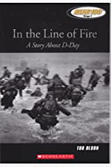 In the Line of Fire: A Story about D-Day Paperback