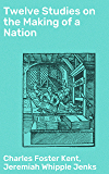 Twelve Studies on the Making of a Nation: The Beginnings of Israel's History