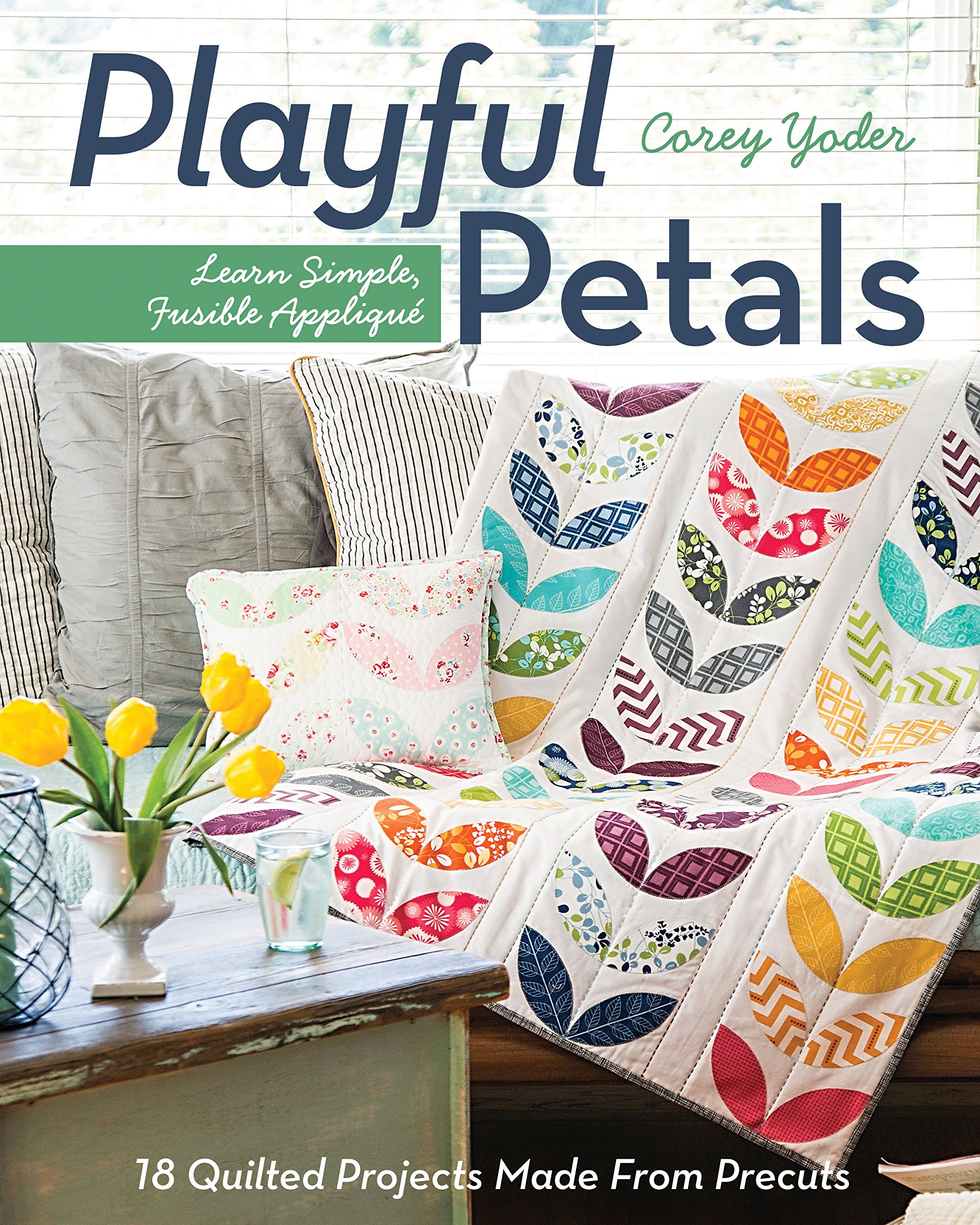 C&T Publishing Playful Petals: Learn Simple, Fusible Appliqué 18 Quilted Projects Made From Precuts
