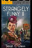 Strangely Funny II