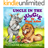 "Children's picture books:""UNCLE IN THE JUNGLE"":Bedtime story(Beginner readers)values(Funny)Rhymes(Animal story series)Early learning(Preschool kids book)Children's ... baby animals, Zoo (BOOKS FOR KIDS Book 1)"