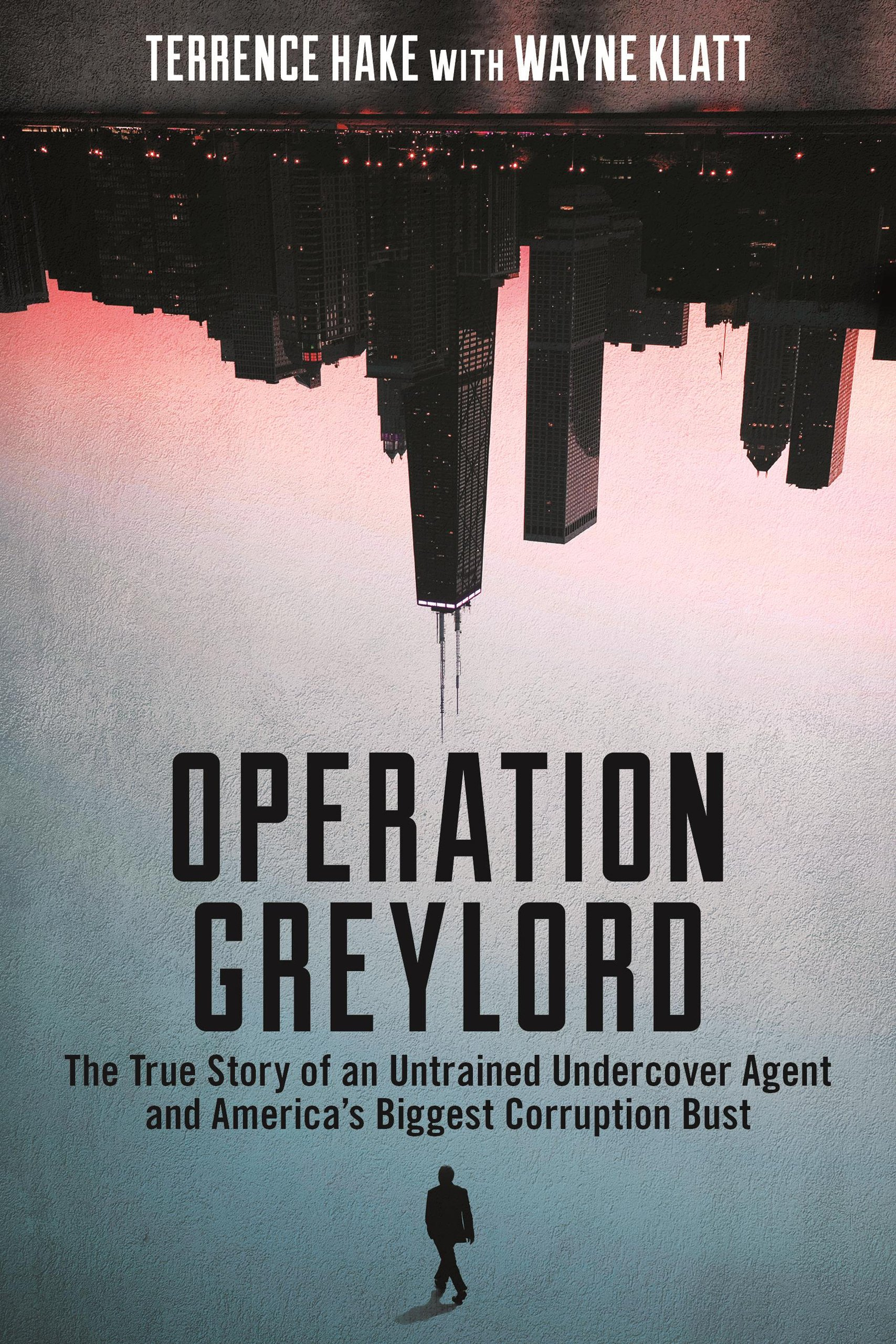 Download Operation Greylord: The True Story of an Untrained Undercover Agent and America's Biggest Corruption Bust pdf epub