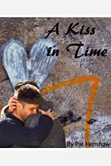A Kiss in Time Kindle Edition