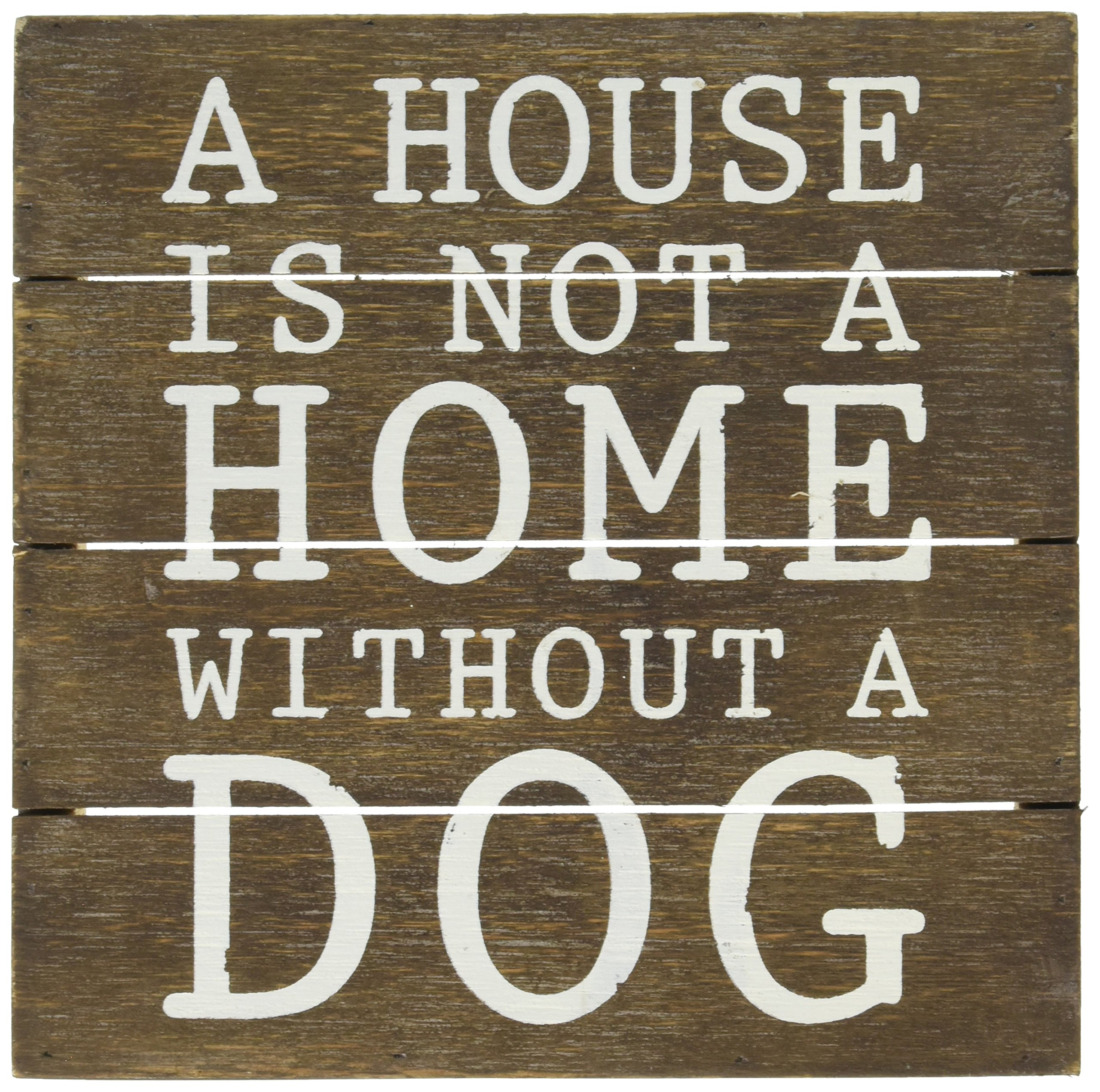 Mud Pie A House is Not A Home Without A Dog Wooden Plaque, Brown, 8 by 8''