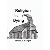 Image for Religion is Dying: Soaring Secularism in America and the West