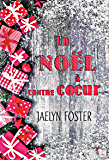 Un Noël à contrecoeur (French Edition)