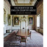 The Rebirth of an English Country House: St. Giles House