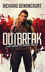 Outbreak: A Post-Apocalyptic Survival Thriller