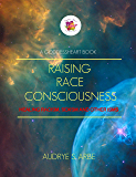 RAISING RACE CONSCIOUSNESS: Healing Racism, Sexism and Other Isms (RRC)