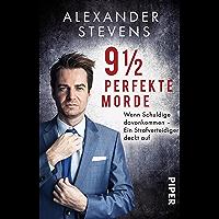 9 1/2 perfekte Morde: Wenn Schuldige davonkommen – Ein Strafverteidiger deckt auf (German Edition)