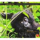 Focus On Photoshop Lightroom: Focus on the Fundamentals