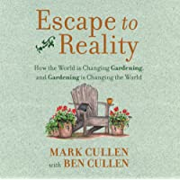 Escape to Reality: How the World is Changing Gardening, and Gardening is Changing the World