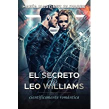 El secreto de Leo Williams: científicamente romántica (Spanish Edition) Jul 1, 2017