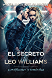 El secreto de Leo Williams: científicamente romántica (Spanish Edition)