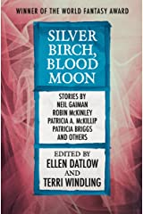 Silver Birch, Blood Moon (Fairy Tale Anthologies Book 5) Kindle Edition