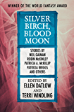 Silver Birch, Blood Moon (Fairy Tale Anthologies Book 5)