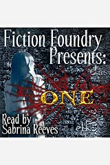 Fiction Foundry Presents: ONE Audible Audiobook